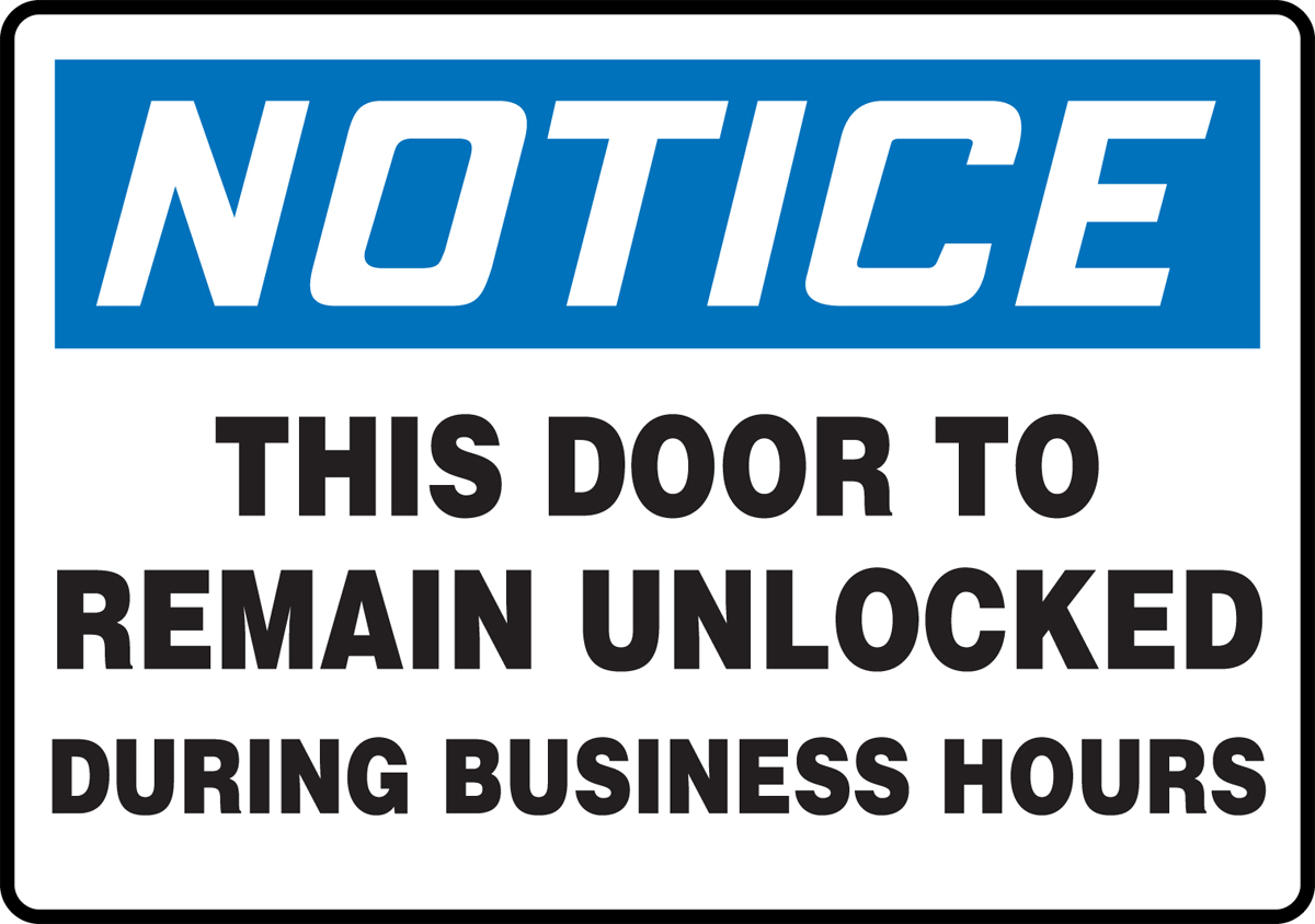 Notice This Door To Remain Unlocked During Business Hours 7