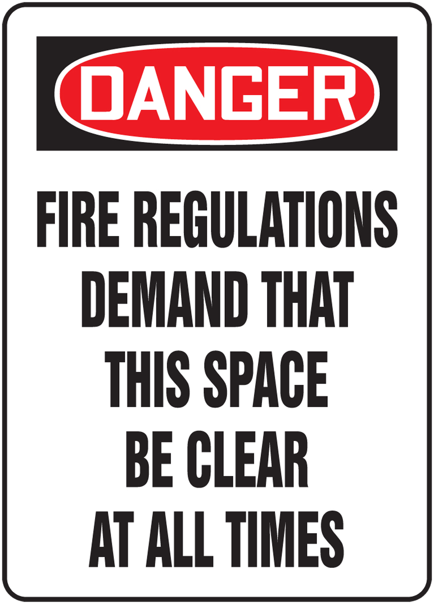 Danger Fire Regulations Demand That This Space Be Clear At All Times 10