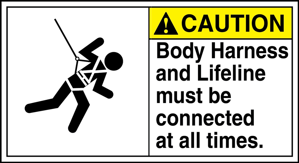 Body Harness And Lifeline Must Be Connected At All Times (W/Graphic) 6 1/2