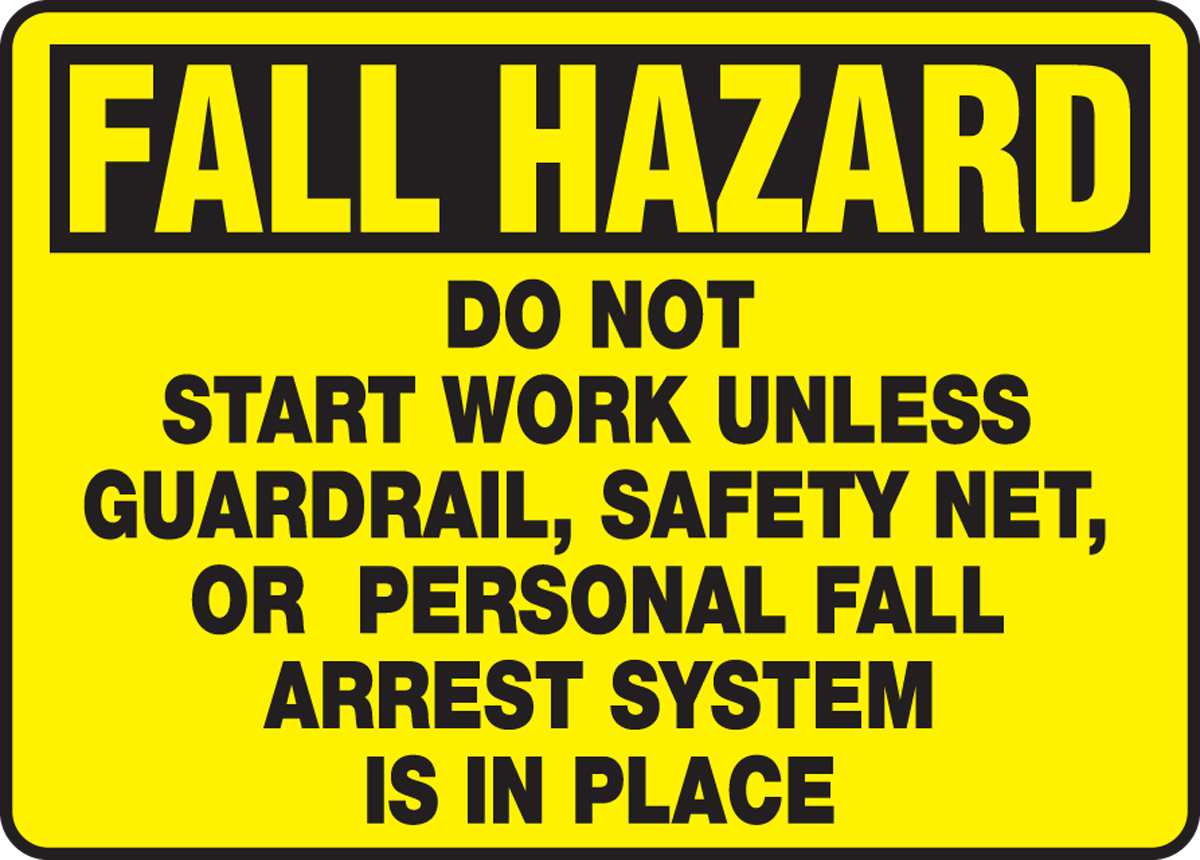 Do Not Start Work Unless Guardrail, Safety Net, Or Personal Fall Arrest System Is In Place 10