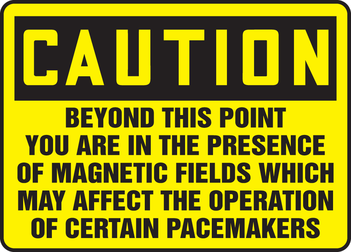 Beyond This Point You Are In The Presence Of Magnetic Fields Which May Affect The Operation Of Certain Pacemakers 10