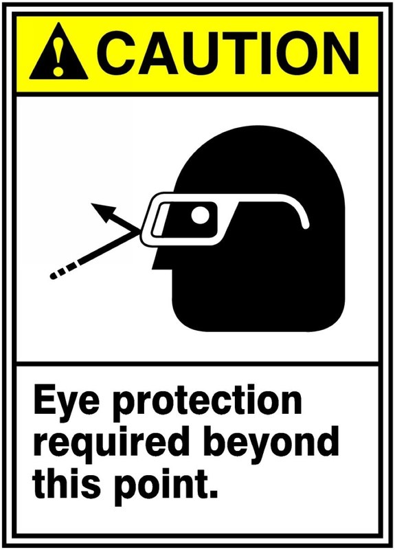 Caution Eye Protection Required Beyond This Point 14