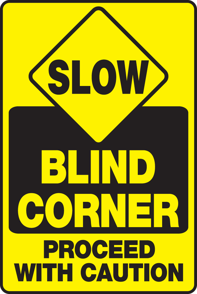 Blind Corner Proceed With Caution 18