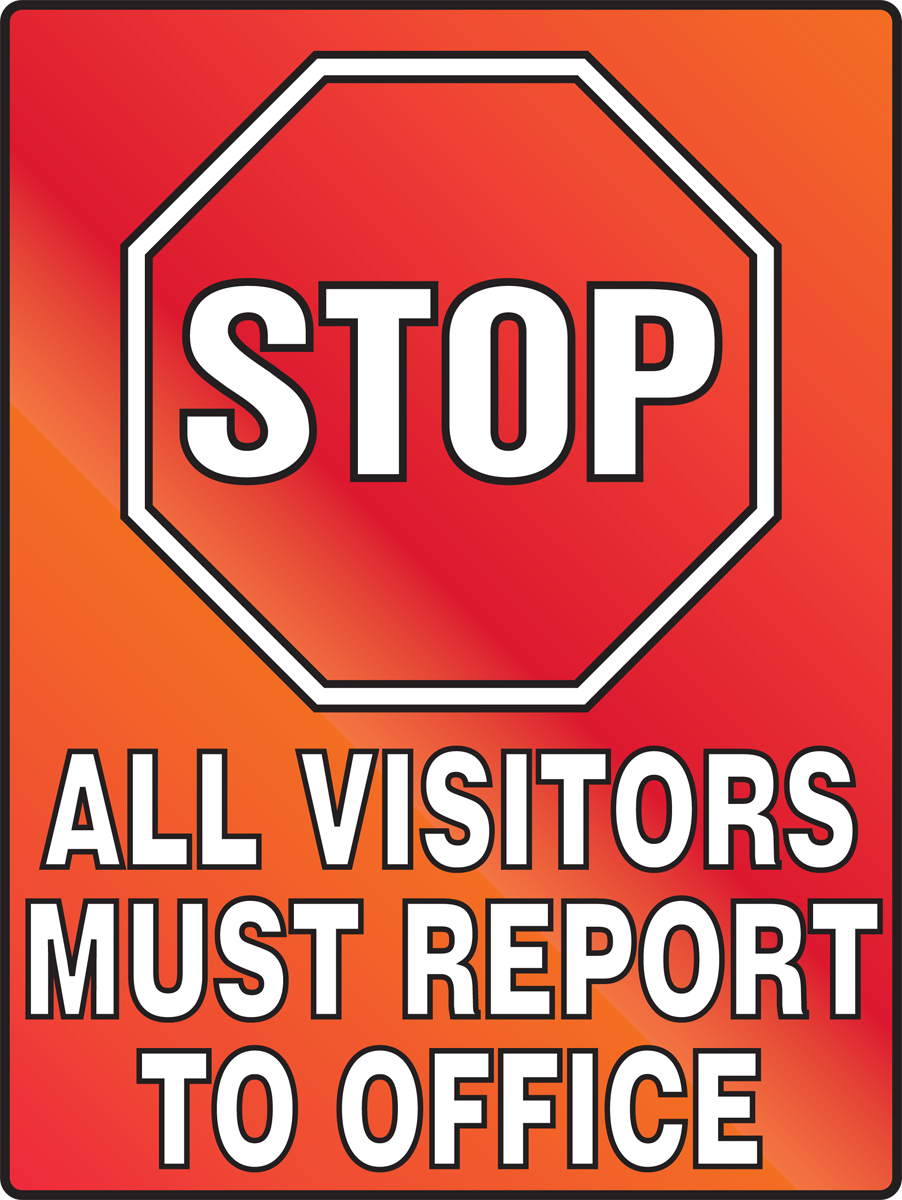 Stop All Visitors Must Report To Office 24