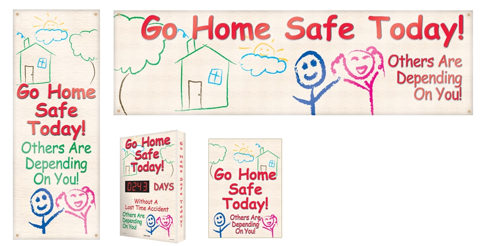 Go Home Safe Today Others Are Depending On You