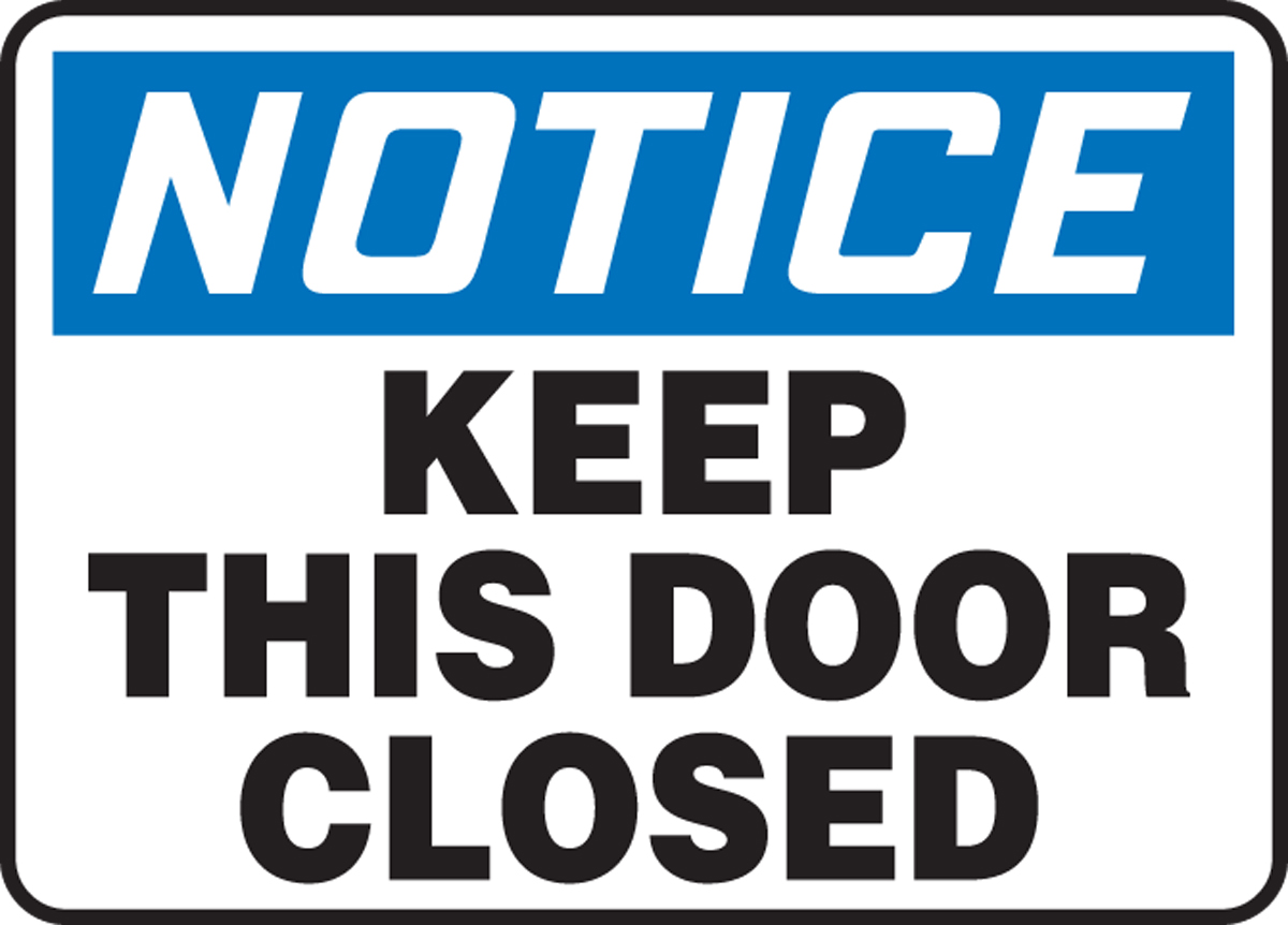 Notice Keep This Door Closed 14