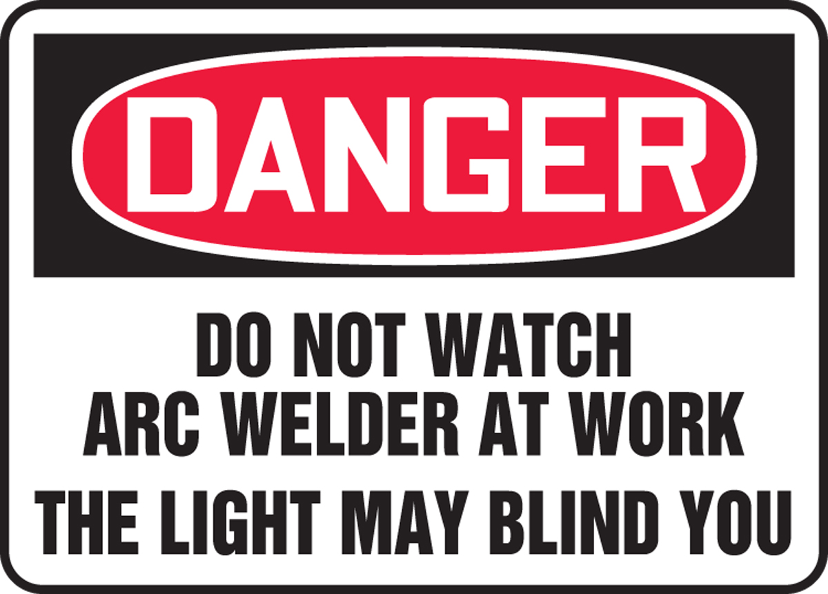 Do Not Watch Arc Welder At Work The Light May Blind You 14